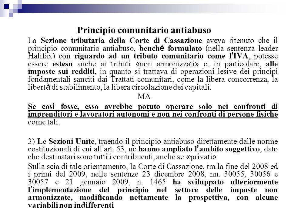 Principio comunitario antiabuso La Sezione tributaria della Corte di Cassazione aveva ritenuto che il principio comunitario antiabuso, bench é formula