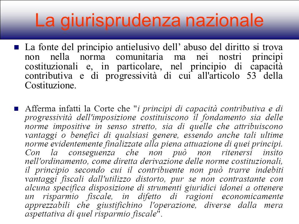 La fonte del principio antielusivo dell abuso del diritto si trova non nella norma comunitaria ma nei nostri principi costituzionali e, in particolare