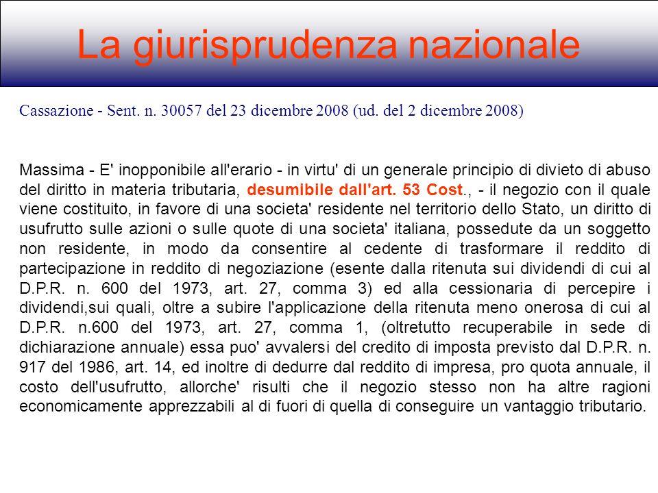 La giurisprudenza nazionale Cassazione - Sent. n. 30057 del 23 dicembre 2008 (ud. del 2 dicembre 2008) Massima - E' inopponibile all'erario - in virtu