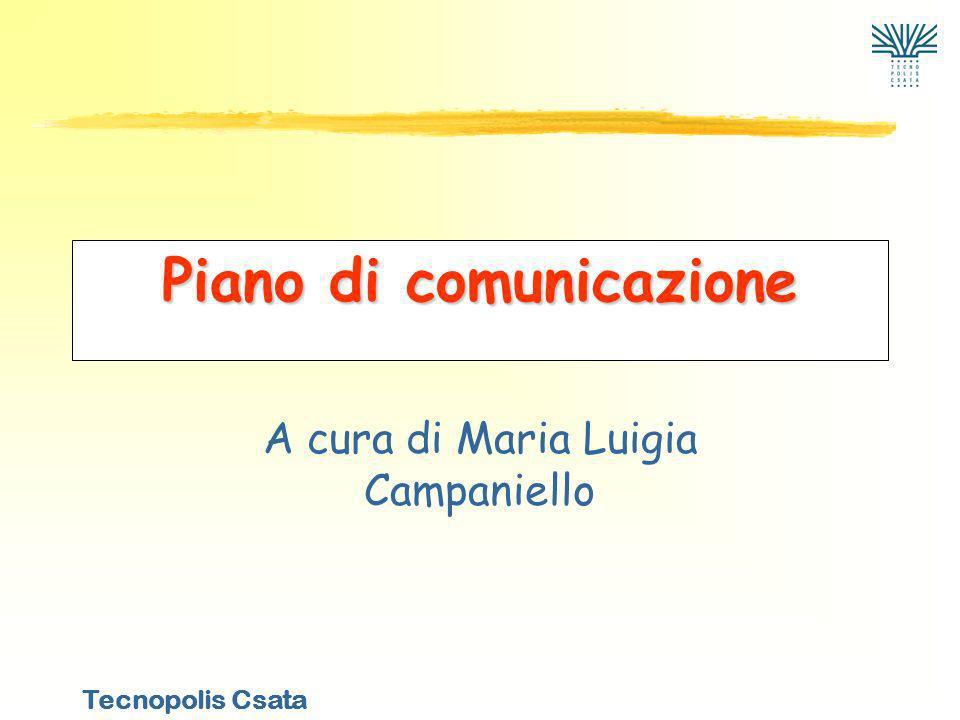 Tecnopolis Csata Piano di comunicazione A cura di Maria Luigia Campaniello