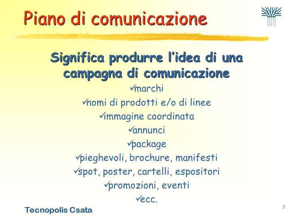 Tecnopolis Csata 4 Strumenti di comunicazione Pubblicità classica PromozioniSponsorizzazioni Direct Marketing Televisione Stampa Radio Affissioni Ecc.