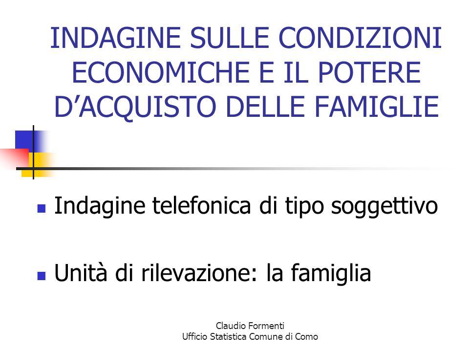 Claudio Formenti Ufficio Statistica Comune di Como IL QUESTIONARIO 12 domande a risposta chiusa, costruito per rendere possibili confronti spazio- temporali con le indagini correnti.