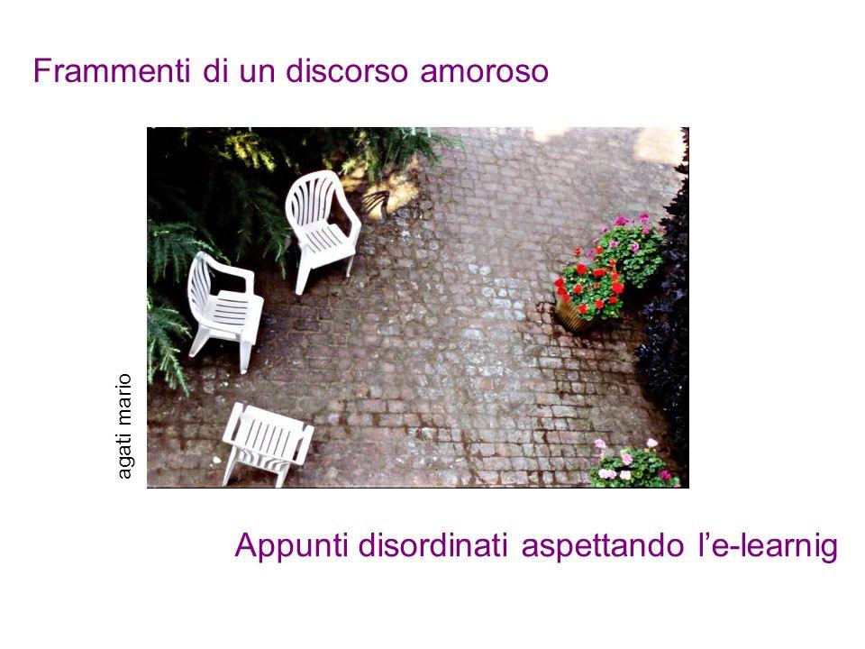 Frammenti di un discorso amoroso Appunti disordinati aspettando le-learnig agati mario