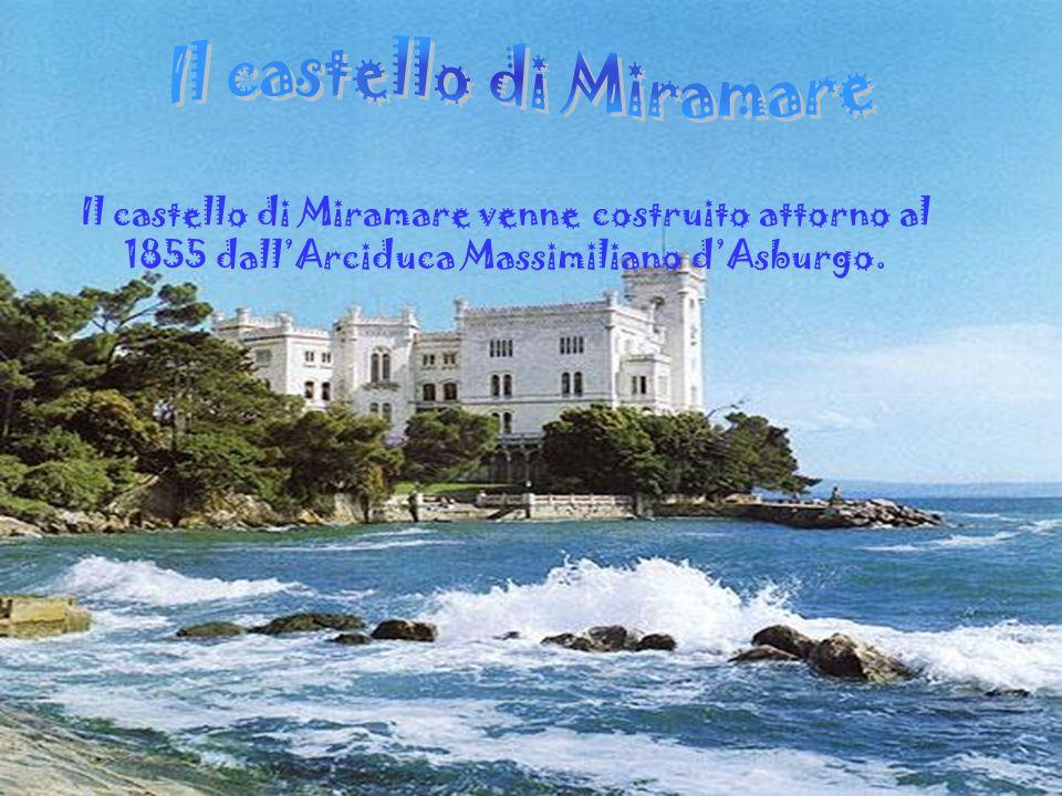 Il castello di Miramare venne costruito attorno al 1855 dallArciduca Massimiliano dAsburgo.