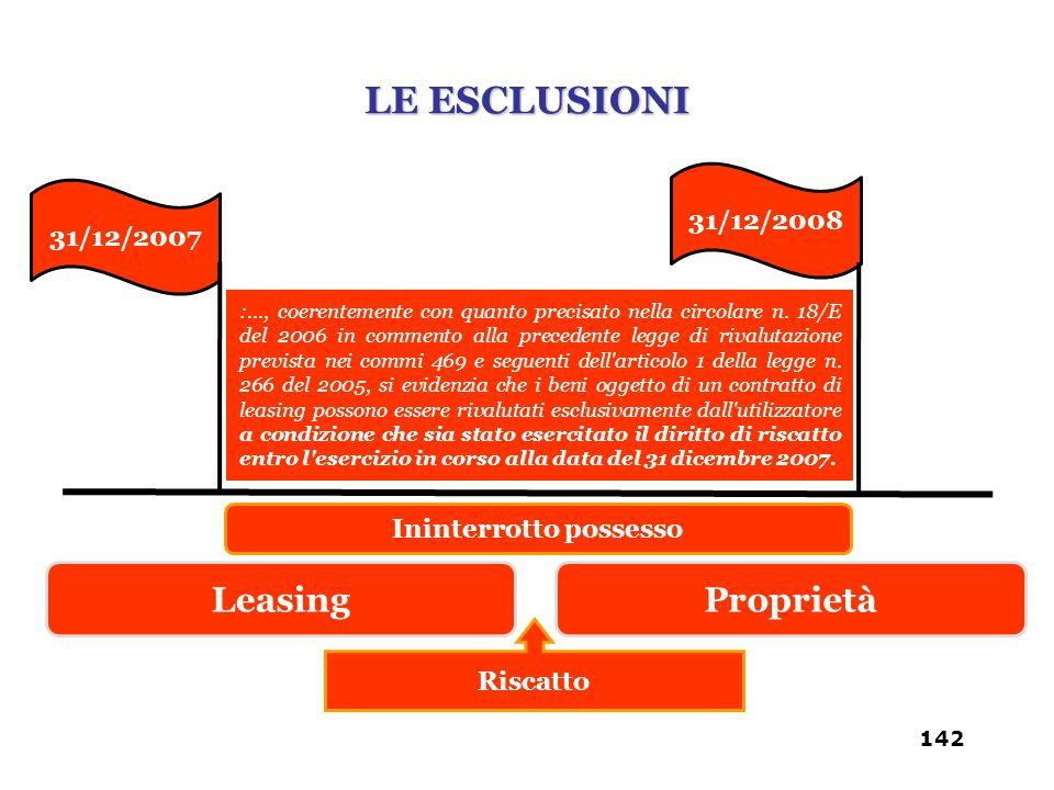 31/12/2007 31/12/2008 Ininterrotto possesso LeasingProprietà Riscatto :..., coerentemente con quanto precisato nella circolare n. 18/E del 2006 in com