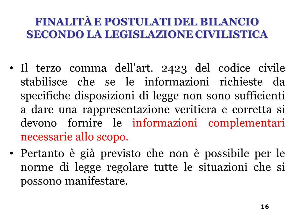 Il terzo comma dell'art. 2423 del codice civile stabilisce che se le informazioni richieste da specifiche disposizioni di legge non sono sufficienti a