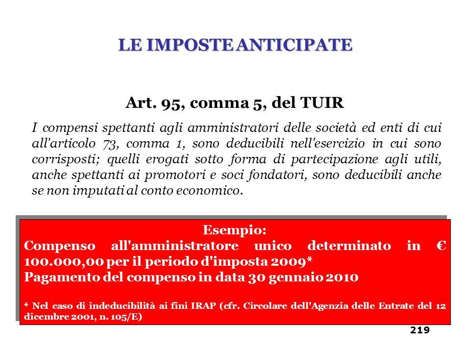 Art. 95, comma 5, del TUIR I compensi spettanti agli amministratori delle società ed enti di cui all'articolo 73, comma 1, sono deducibili nell'eserci