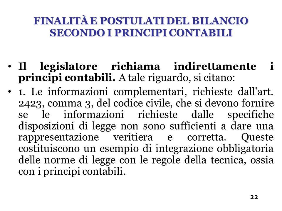Il legislatore richiama indirettamente i principi contabili. A tale riguardo, si citano: 1. Le informazioni complementari, richieste dall'art. 2423, c