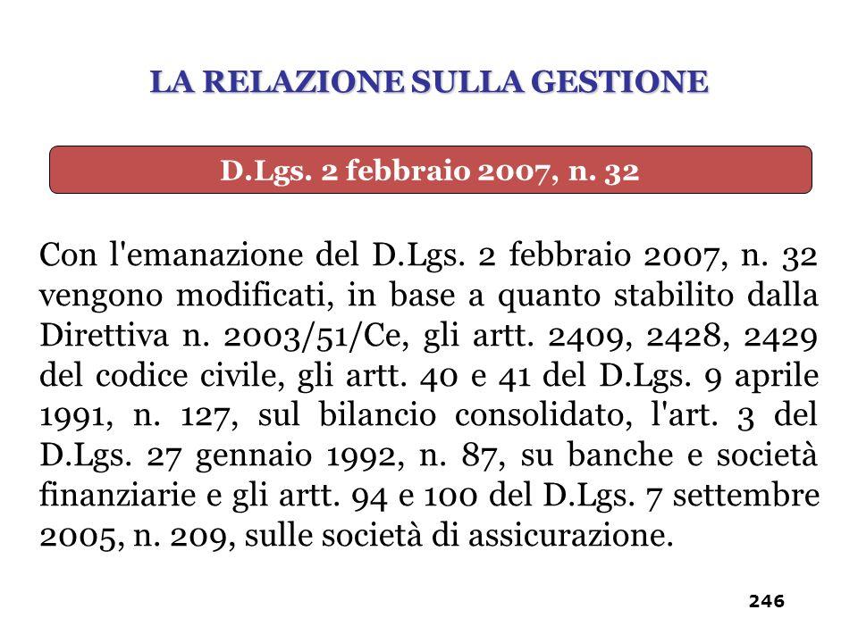 Con l'emanazione del D.Lgs. 2 febbraio 2007, n. 32 vengono modificati, in base a quanto stabilito dalla Direttiva n. 2003/51/Ce, gli artt. 2409, 2428,