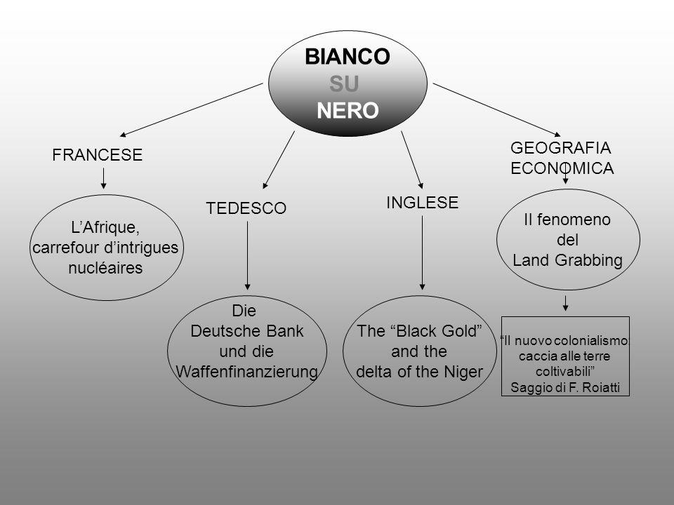 BIANCO SU NERO FRANCESE LAfrique, carrefour dintrigues nucléaires TEDESCO Die Deutsche Bank und die Waffenfinanzierung INGLESE GEOGRAFIA ECONOMICA Il