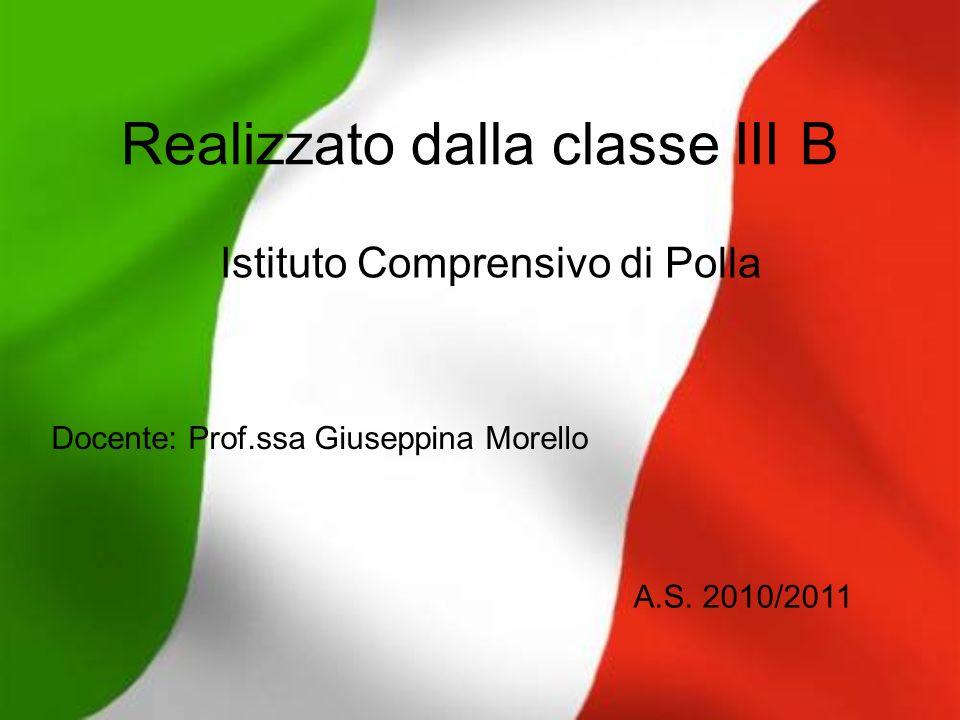 Realizzato dalla classe III B Istituto Comprensivo di Polla A.S. 2010/2011 Docente: Prof.ssa Giuseppina Morello