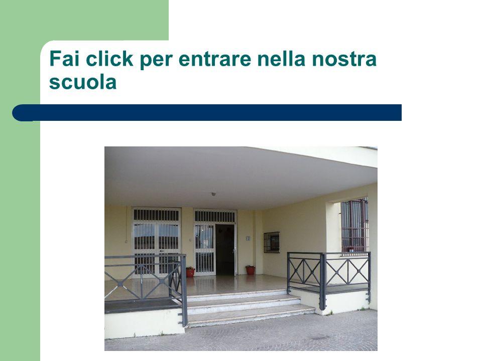 Fai click per entrare nella nostra scuola