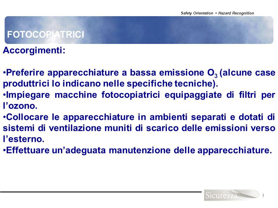 Safety Orientation + Hazard Recognition 120 FOTOCOPIATRICI Accorgimenti: Preferire apparecchiature a bassa emissione O 3 (alcune case produttrici lo i