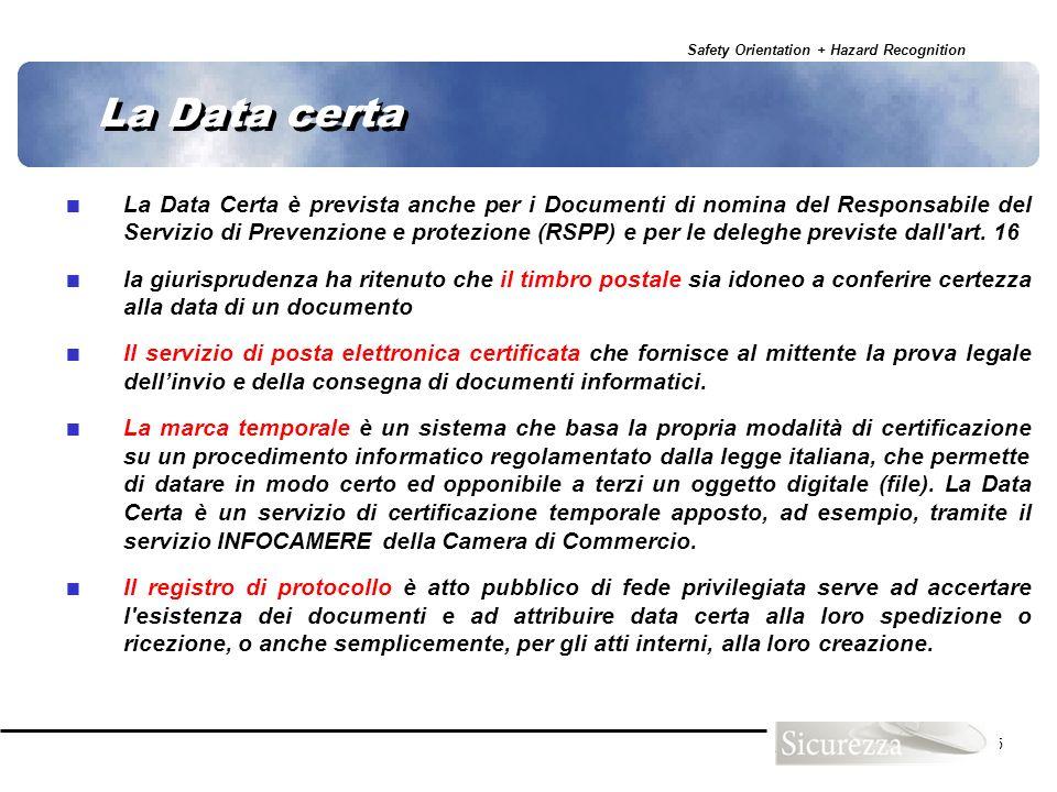 Safety Orientation + Hazard Recognition 15 La Data certa La Data Certa è prevista anche per i Documenti di nomina del Responsabile del Servizio di Pre