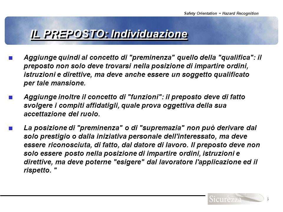 Safety Orientation + Hazard Recognition 25 IL PREPOSTO: Individuazione Aggiunge quindi al concetto di