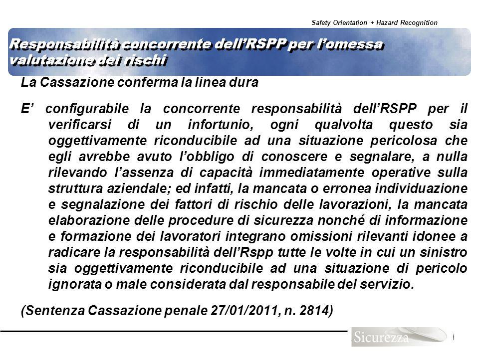 Safety Orientation + Hazard Recognition 53 Responsabilità concorrente dellRSPP per lomessa valutazione dei rischi La Cassazione conferma la linea dura