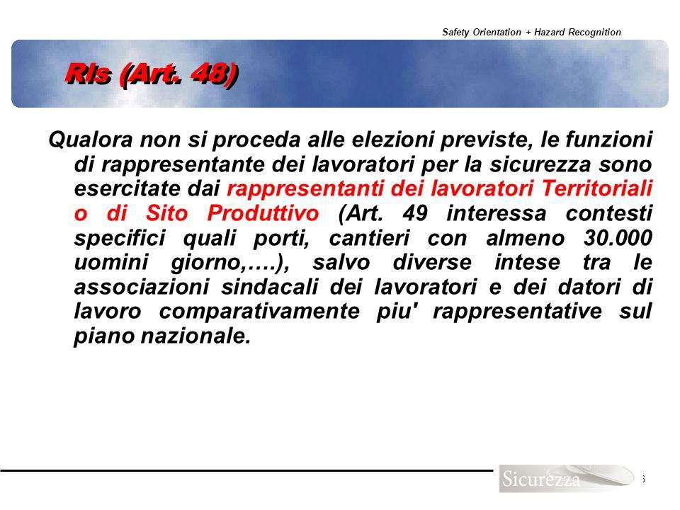 Safety Orientation + Hazard Recognition 56 Rls (Art. 48) Qualora non si proceda alle elezioni previste, le funzioni di rappresentante dei lavoratori p