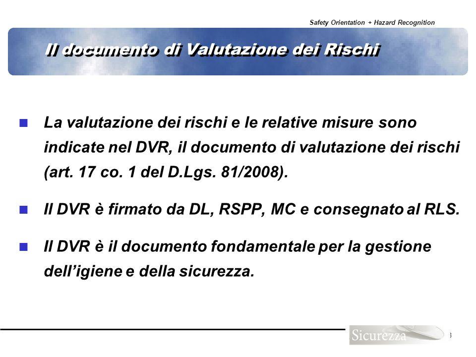 Safety Orientation + Hazard Recognition 78 Il documento di Valutazione dei Rischi La valutazione dei rischi e le relative misure sono indicate nel DVR