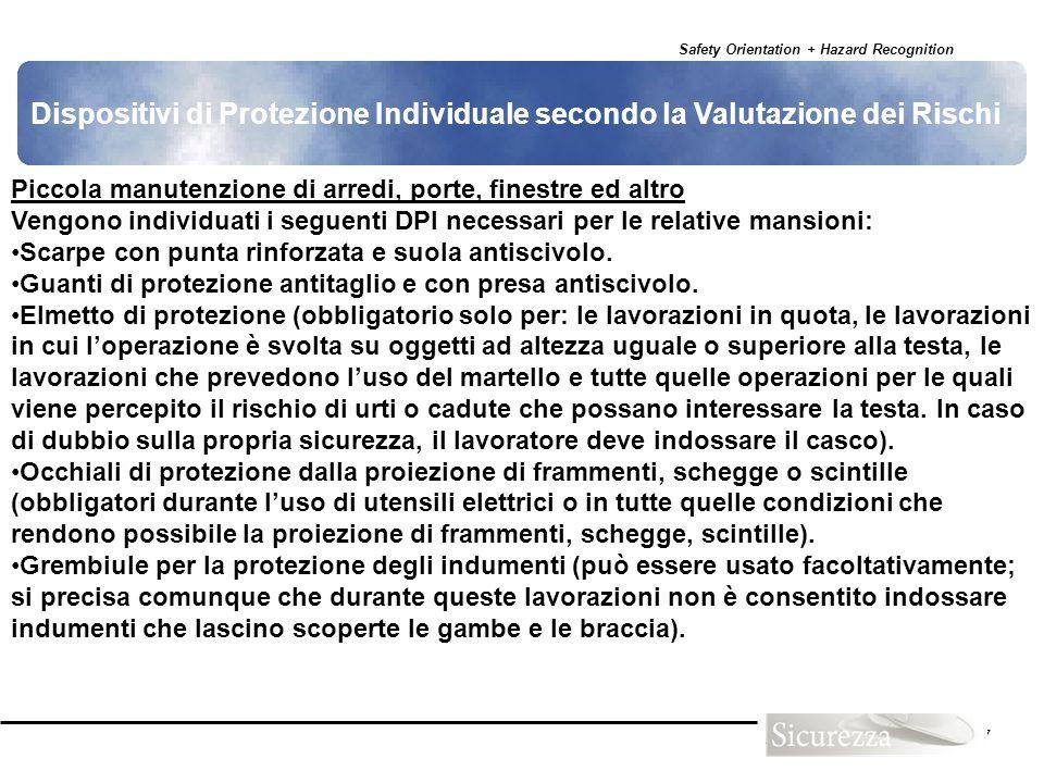 Safety Orientation + Hazard Recognition 87 Dispositivi di Protezione Individuale secondo la Valutazione dei Rischi Piccola manutenzione di arredi, por