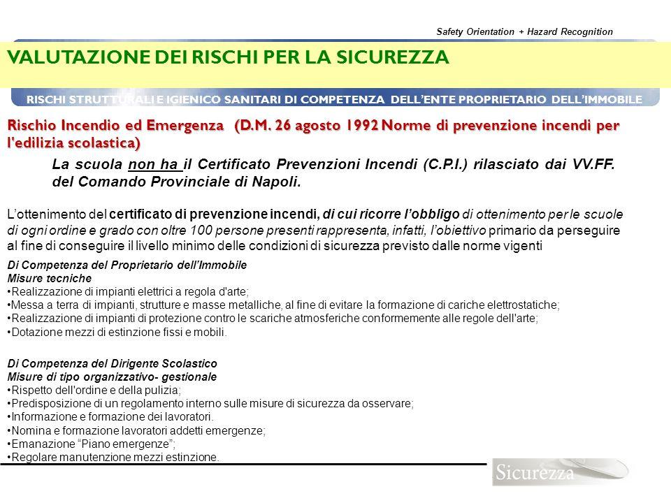 Safety Orientation + Hazard Recognition 92 RISCHI STRUTTURALI E IGIENICO SANITARI DI COMPETENZA DELL ENTE PROPRIETARIO DELL IMMOBILE VALUTAZIONE DEI R