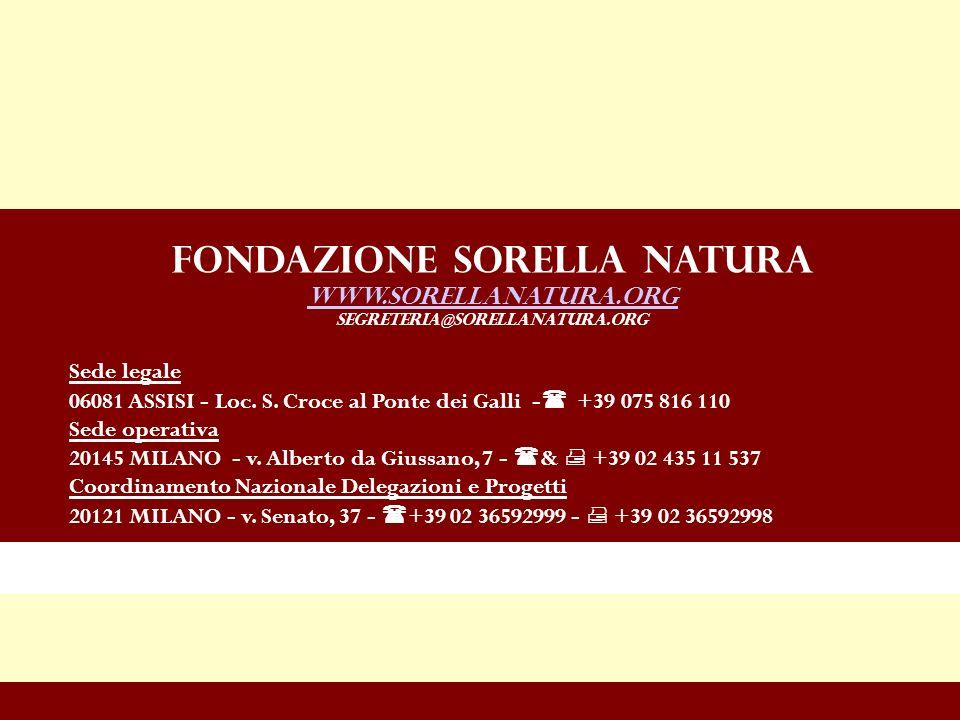 Fondazione Sorella Natura www.sorellanatura.org segreteria@sorellanatura.org Sede legale 06081 ASSISI - Loc.