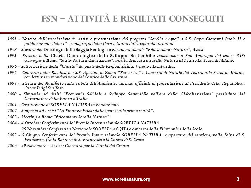 www.sorellanatura.org 4 i documenti La Carta Deontologica dello Sviluppo Sostenibile Il Decalogo della Saggia Ecologia Il Manifesto dei Valori Etici