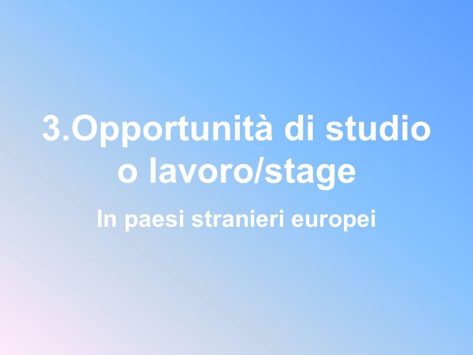 3.Opportunità di studio o lavoro/stage In paesi stranieri europei