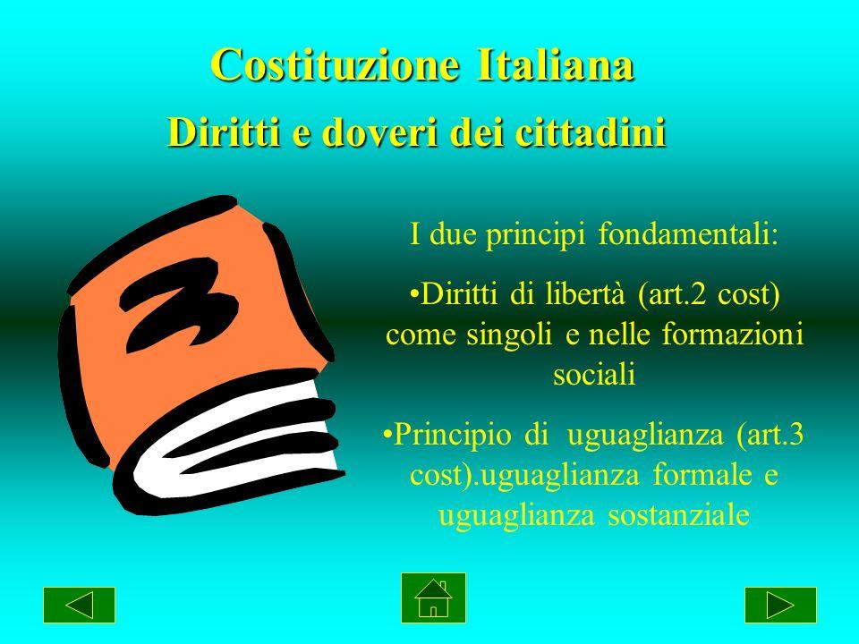LA COSTITUZIONE La costituzione è la legge fondamentale della Repubblica Italiana. E divisa in quattro sezioni: Principi fondamentali Diritti e doveri