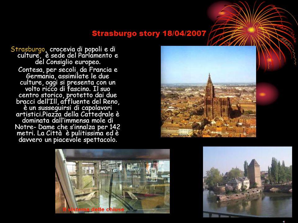 Strasburgo story 18/04/2007 Strasburgo, crocevia di popoli e di culture, è sede del Parlamento e del Consiglio europeo.