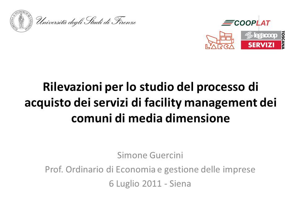 Rilevazioni per lo studio del processo di acquisto dei servizi di facility management dei comuni di media dimensione Simone Guercini Prof.