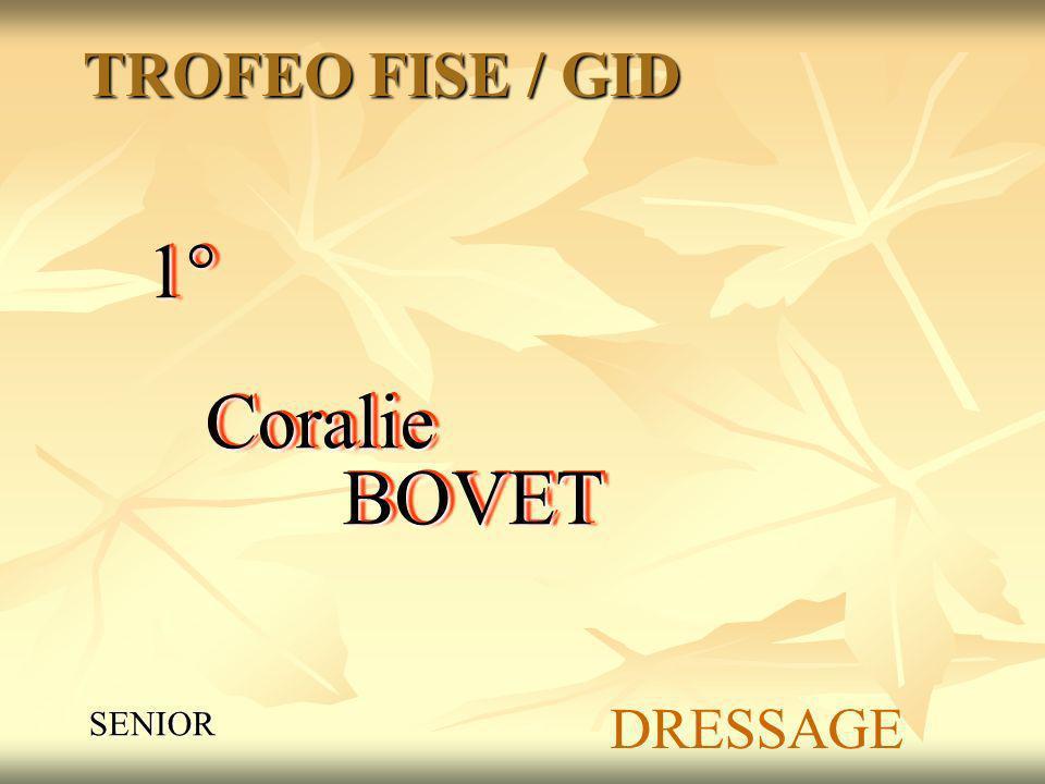 TROFEO FISE / GID SENIOR 1° Coralie BOVET DRESSAGE
