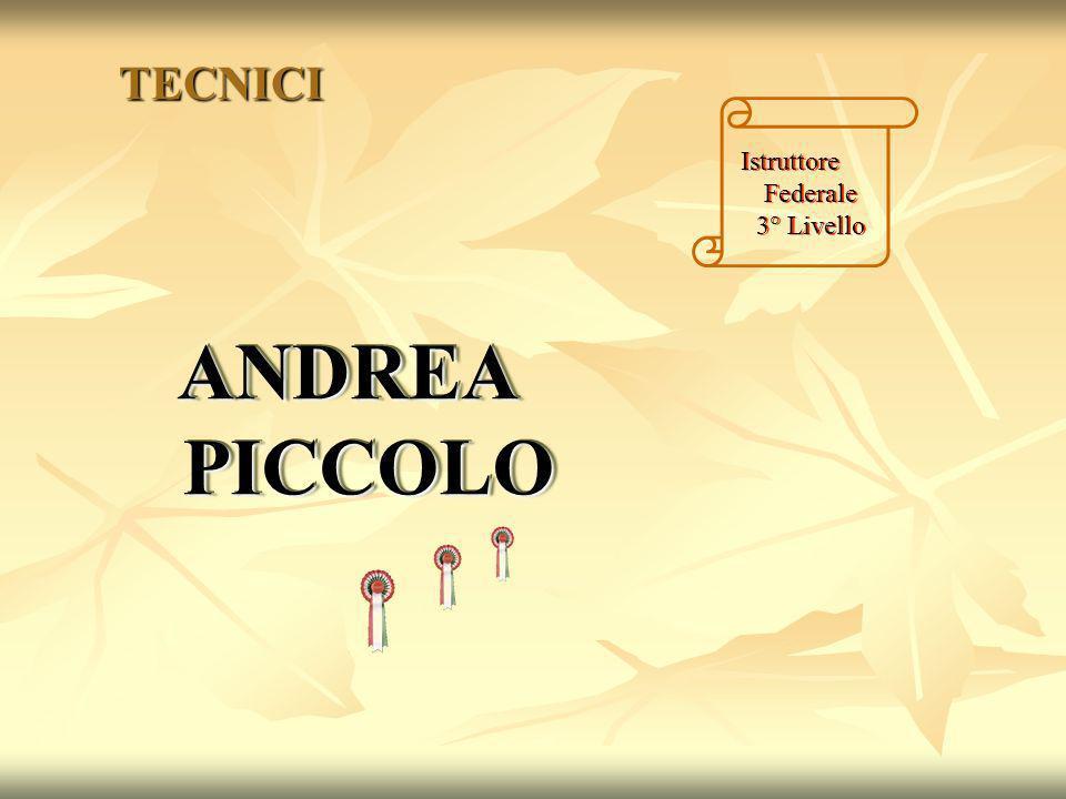 TECNICI ANDREA PICCOLO Istruttore Federale 3° Livello