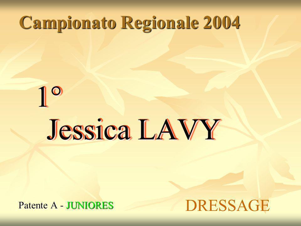 Campionato Regionale 2004 Patente A - JUNIORES 1° Jessica LAVY DRESSAGE