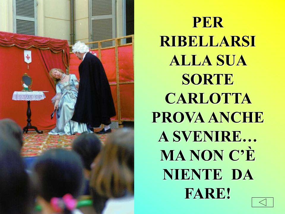 LE PIACCIA O NON LE PIACCIA CARLOTTA DOVRÀ SPOSARE FRANCESCO DESTE E ANDARE A VIVERE A MODENA