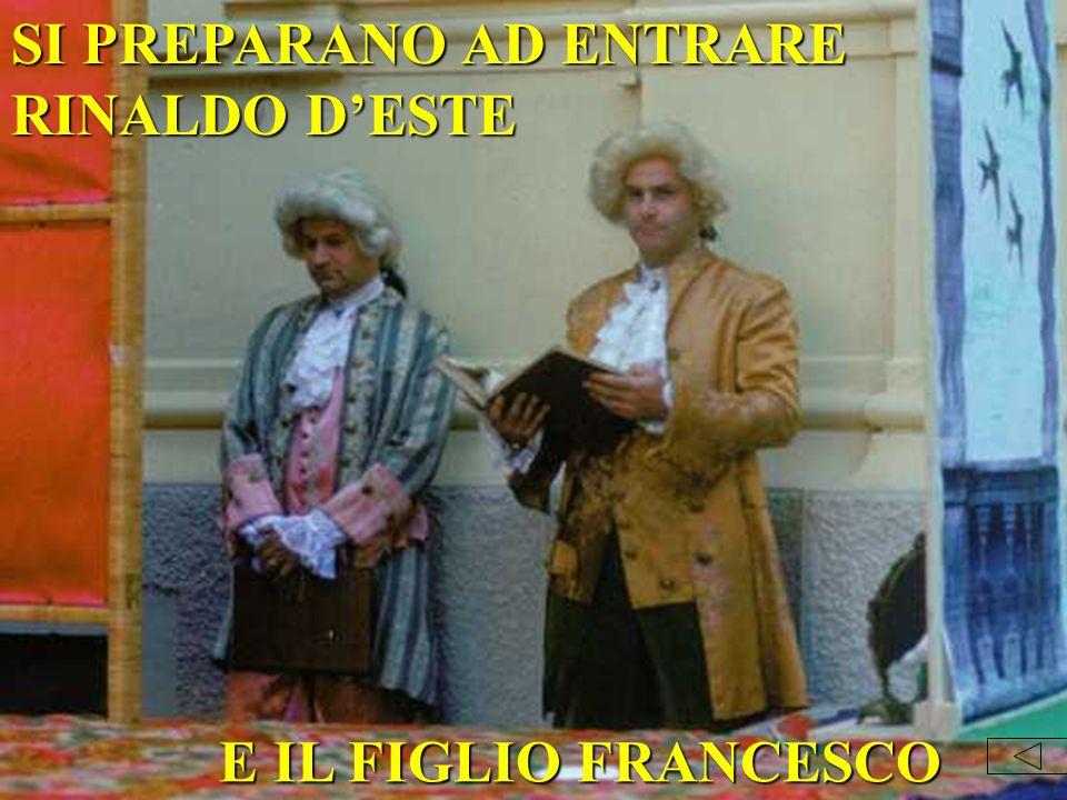 E IL FIGLIO FRANCESCO SI PREPARANO AD ENTRARE RINALDO DESTE