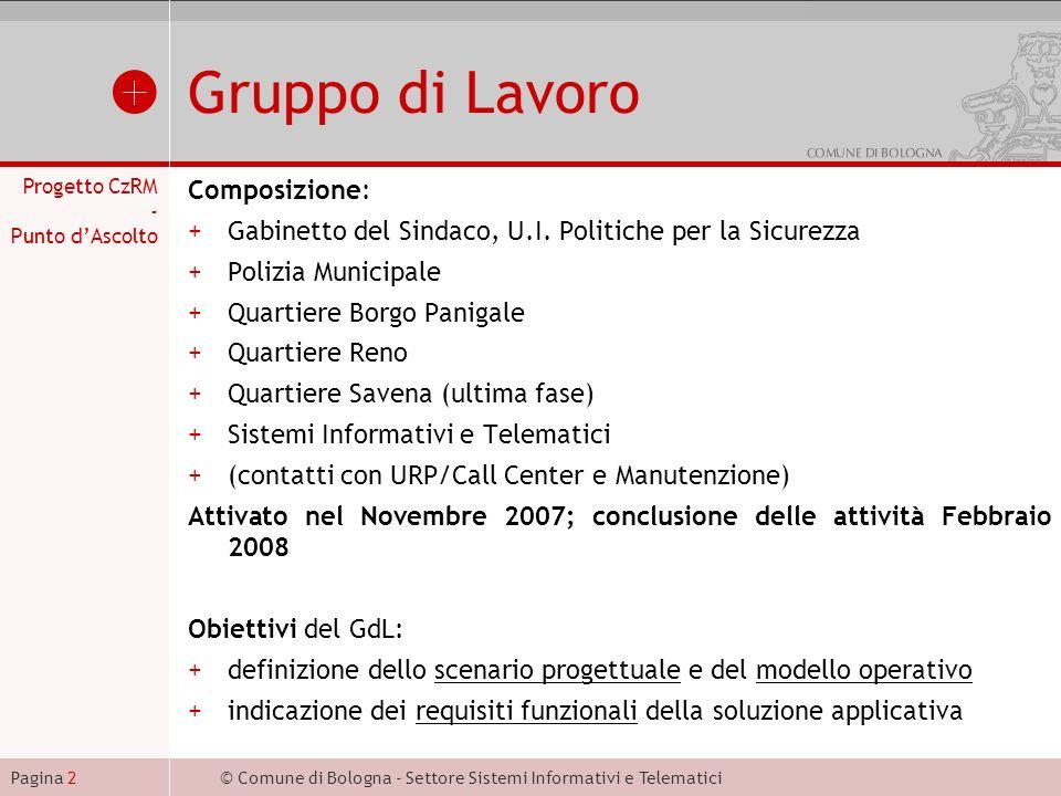 © Comune di Bologna - Settore Sistemi Informativi e TelematiciPagina 2 Gruppo di Lavoro Composizione: +Gabinetto del Sindaco, U.I.