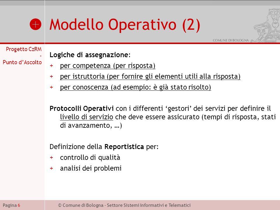 © Comune di Bologna - Settore Sistemi Informativi e TelematiciPagina 7 Modello Operativo (3) Definizioni: +Network di conoscenza +Ciclo di servizio +Titolarità di relazione +Avocazione della Titolarità