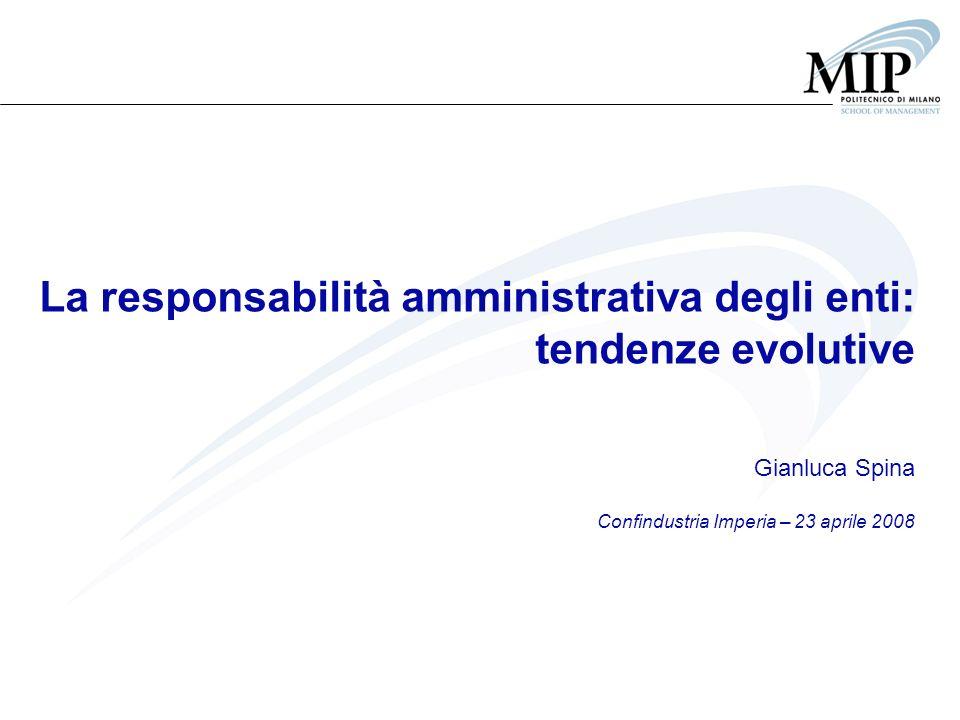 La responsabilità amministrativa degli enti: tendenze evolutive Gianluca Spina Confindustria Imperia – 23 aprile 2008