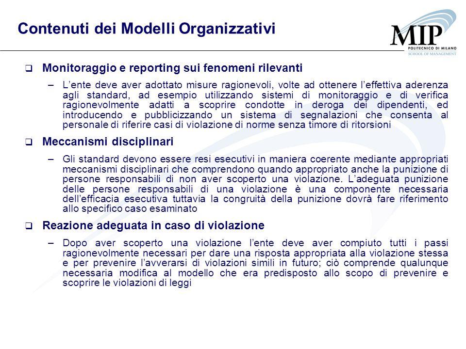Contenuti dei Modelli Organizzativi Monitoraggio e reporting sui fenomeni rilevanti –Lente deve aver adottato misure ragionevoli, volte ad ottenere le