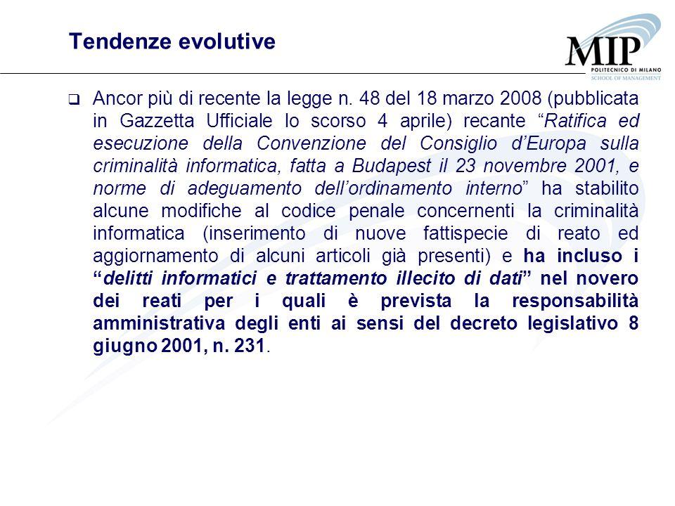 Tendenze evolutive Ancor più di recente la legge n. 48 del 18 marzo 2008 (pubblicata in Gazzetta Ufficiale lo scorso 4 aprile) recante Ratifica ed ese