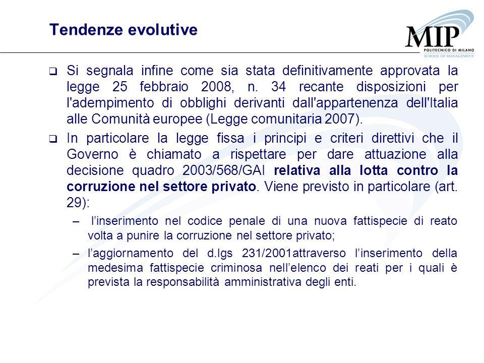 Tendenze evolutive Si segnala infine come sia stata definitivamente approvata la legge 25 febbraio 2008, n. 34 recante disposizioni per l'adempimento