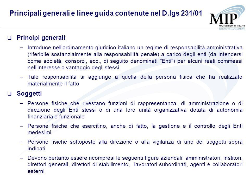 Principali generali e linee guida contenute nel D.lgs 231/01 Principi generali –Introduce nell'ordinamento giuridico italiano un regime di responsabil