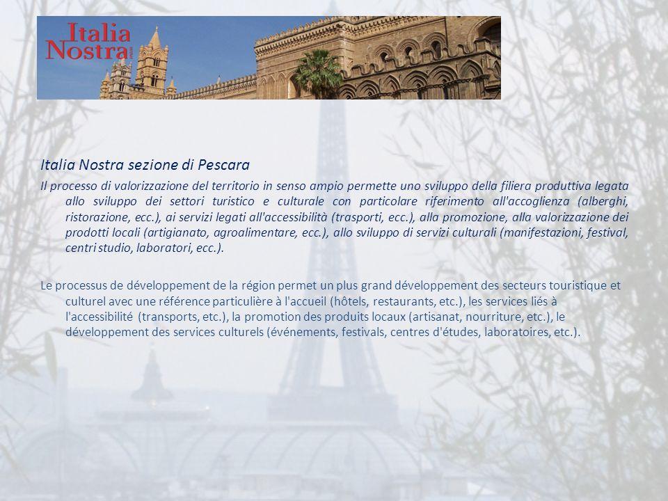 Italia Nostra sezione di Pescara Il processo di valorizzazione del territorio in senso ampio permette uno sviluppo della filiera produttiva legata all