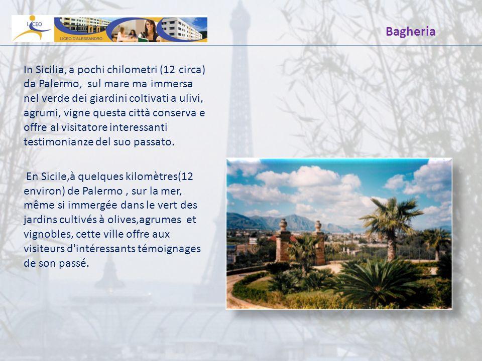 Bagheria In Sicilia, a pochi chilometri (12 circa) da Palermo, sul mare ma immersa nel verde dei giardini coltivati a ulivi, agrumi, vigne questa citt
