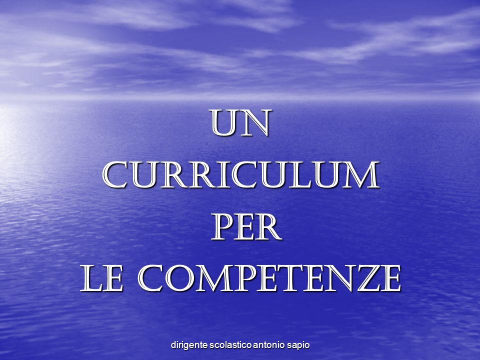 dirigente scolastico antonio sapio Uncurriculum per per le competenze
