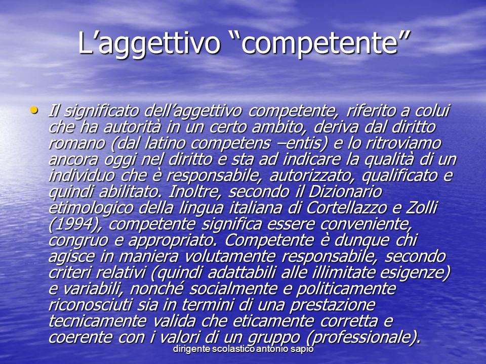dirigente scolastico antonio sapio Laggettivo competente Il significato dellaggettivo competente, riferito a colui che ha autorità in un certo ambito,