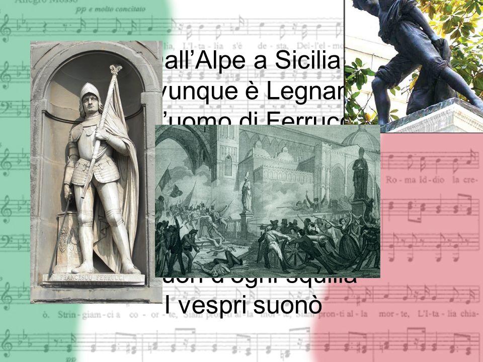 DallAlpe a Sicilia Dovunque è Legnano Ognuomo di Ferruccio Ha il cuore e ha la mano I bimbi dItalia Si chiaman Balilla Il suon dogni squilla I vespri