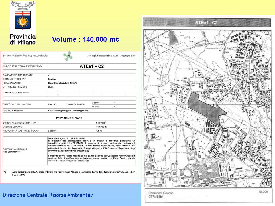 Direzione Centrale Risorse Ambientali Volume : 140.000 mc