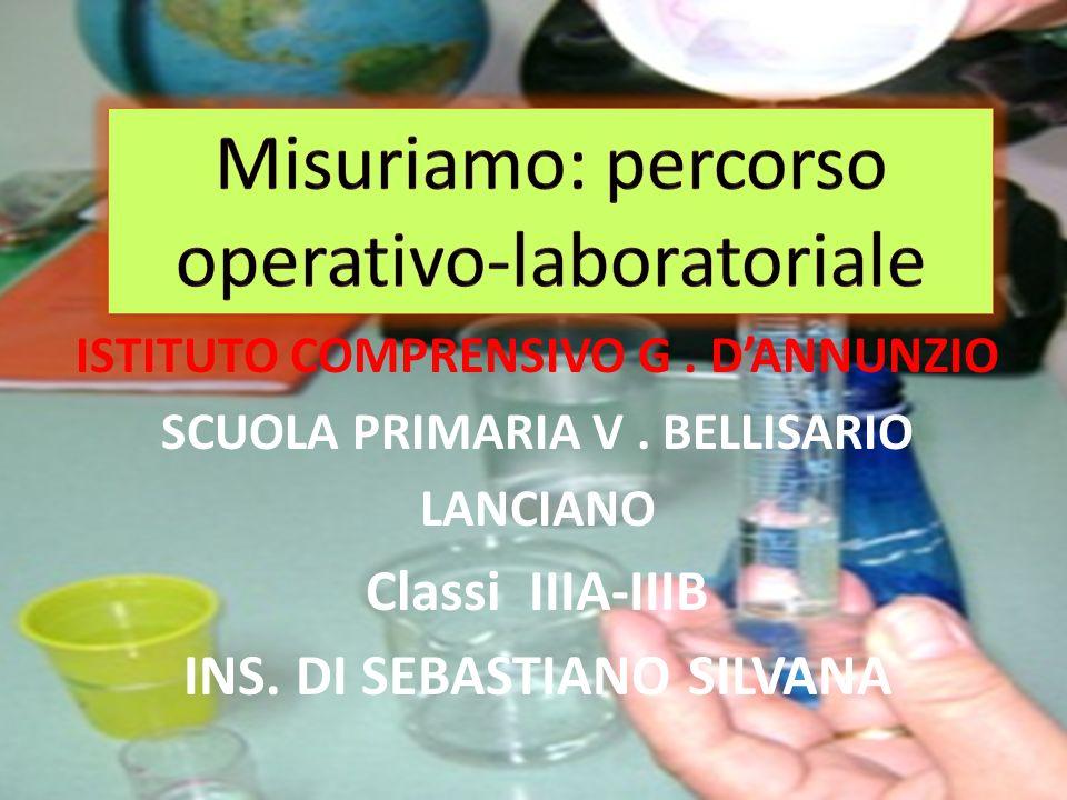 ISTITUTO COMPRENSIVO G. DANNUNZIO SCUOLA PRIMARIA V. BELLISARIO LANCIANO Classi IIIA-IIIB INS. DI SEBASTIANO SILVANA