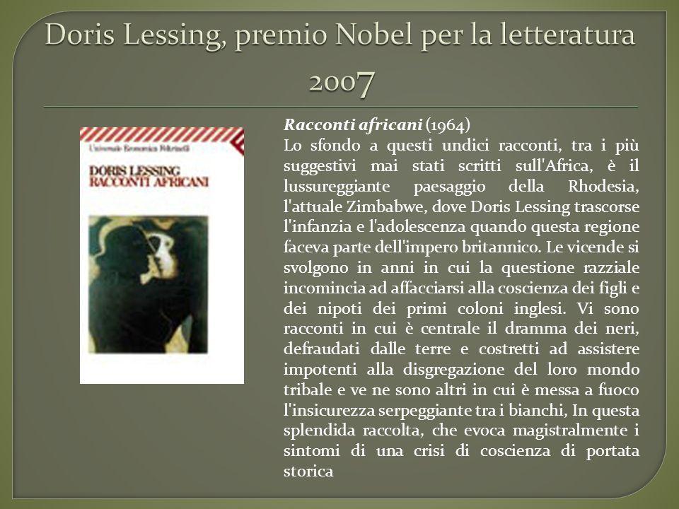 Racconti africani (1964) Lo sfondo a questi undici racconti, tra i più suggestivi mai stati scritti sull'Africa, è il lussureggiante paesaggio della R